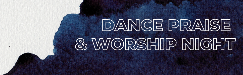Dance Praise and Worship night