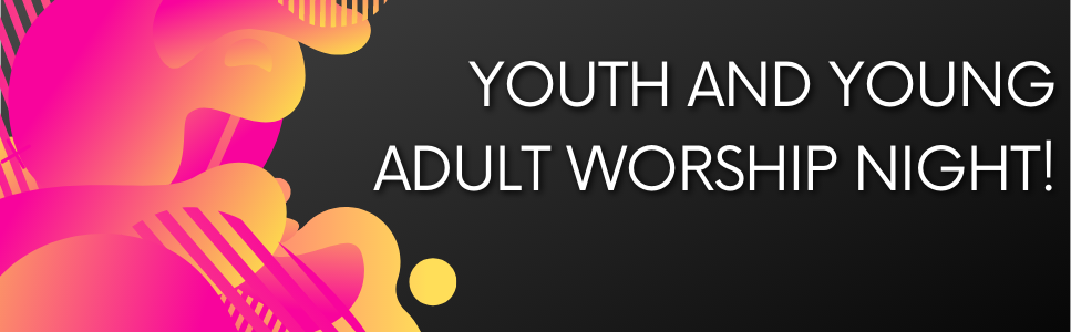 Youth and Young Adult Worship Night